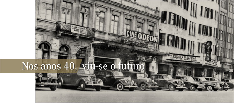 Anos 40 - Cine Odeon